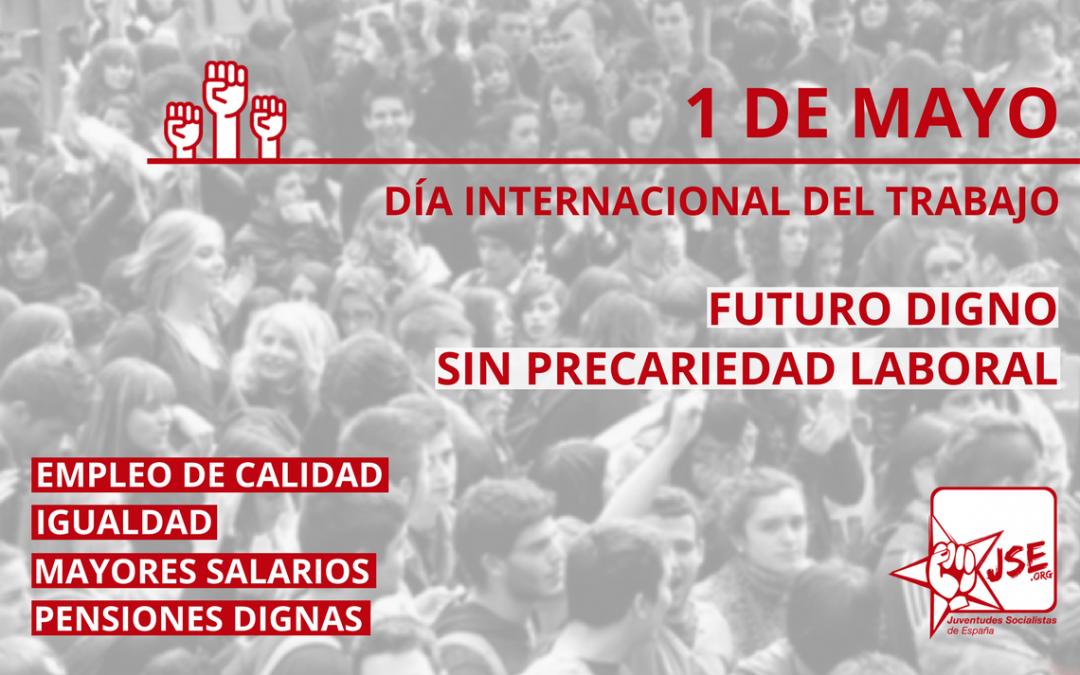 Juventudes Socialistas apoya las movilizaciones convocadas por los sindicatos con motivo del 1 de Mayo.