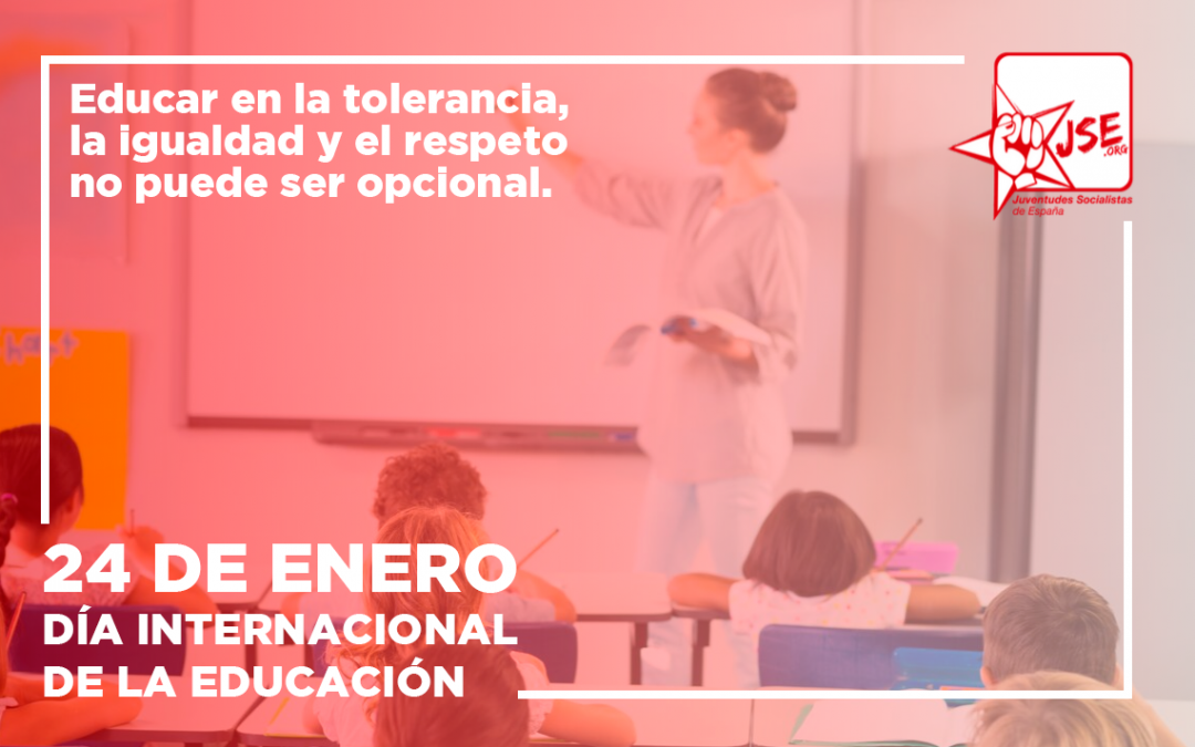 Juventudes Socialistas recuerda, en el Día Internacional de la Educación, que educar en la tolerancia, la igualdad y el respeto no puede ser opcional.