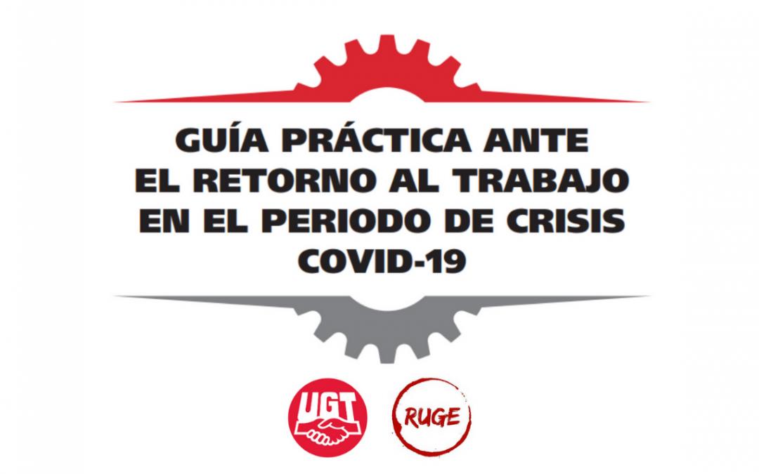 Guía práctica ante el retorno al trabajo en el período de crisis COVID-19.